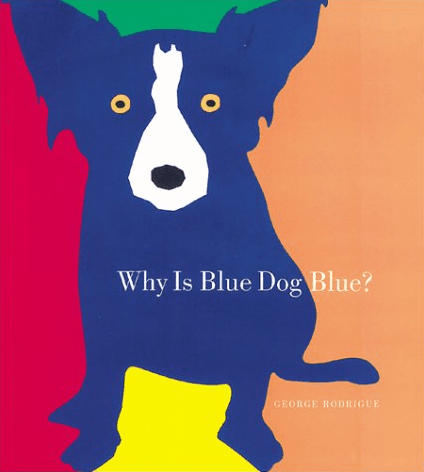 Why is Blue Dog Blue? by George Rodrigue