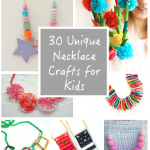 30 Unique Necklace Crafts for Kids