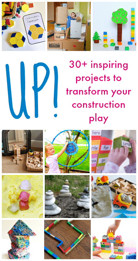 Up! 30+ Hands-on Projects to Transform your Construction Play- STEM, math, science, art, and literacy activities perfect for preschool, kindergarten and up!