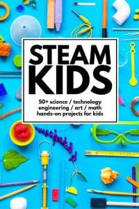 STEAM Kids: 50+ Science, Technology, Engineering, Art, and Math Activities